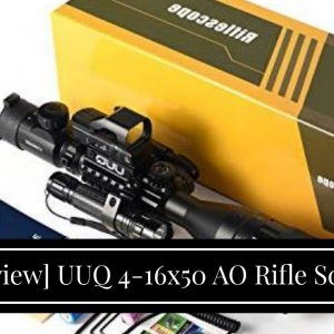 Honest review: UUQ 4-16x50 AO Rifle Scope Red/Green Illuminated Range Finder Reticle W/Green La...