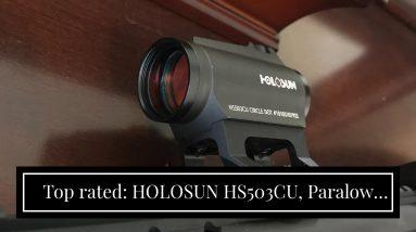 Top rated: HOLOSUN HS503CU, Paralow Red Dot Sight 1X, 2 MOA Dot & 65 MOA Circle, Matte Black