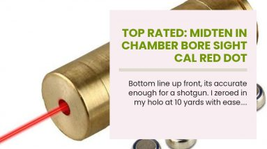 Top rated: MidTen in Chamber Bore Sight Cal Red Dot Boresighter 12-Gauge