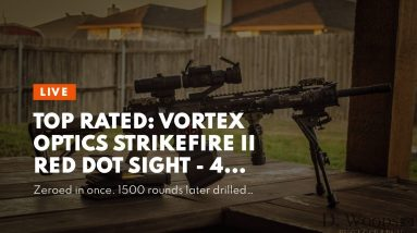 Review: Vortex Optics Strikefire II Red Dot Sight - 4 MOA Red/Green Dot
