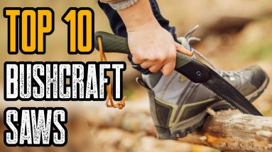 Top 10 Best Survival & Bushcraft Saws for Camping, Bug Out