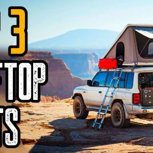 Top 3 Best Rooftop Tents for Camping & Overlanding