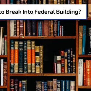 Can You Legally Break Into A Federal Building? | Gun Talk Radio