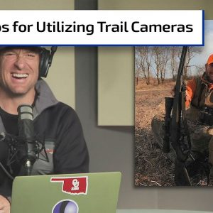 Late Season Trail Cam Strategies | Gun Talk Hunt