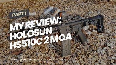Honest review: Holosun HS510C 2 MOA Dot Or A 65 MOA Ring Open Reflex Circle Dot Solar Power Hol...
