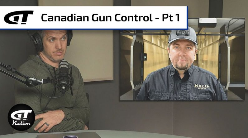 Gun Control in Canada - Part 1 | Gun Talk Nation