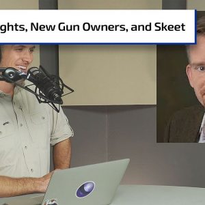 Gun Rights Battles; Getting New Gun Owners to the Range | Gun Talk Nation