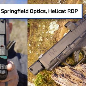 Springfield Armory's Hellcat RDP, HEX Red Dots | Guns & Gear First Look