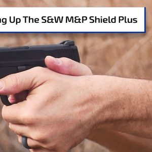 Deep Dive on Smith & Wesson's New M&P Shield Plus | Gun Talk Radio