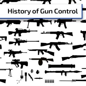 History of Gun Control | Gun Talk Radio