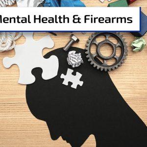 Mental Health and Guns | Gun Talk Radio