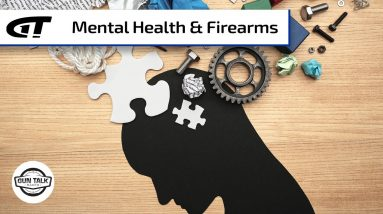 Mental Health and Guns | Gun Talk Radio