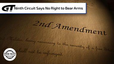 Ninth Circuit Says No Right to Bear Arms | Gun Talk Radio