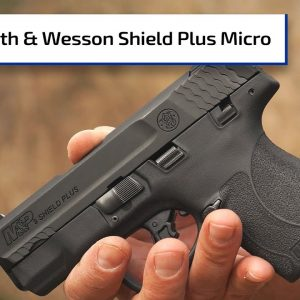 The M&P Shield Plus from Smith & Wesson | Guns & Gear First Look
