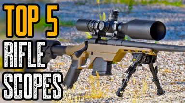 Top 5 Best Rifle Scope , Hunting Scope , Precision Scopes , and Long Range Scopes