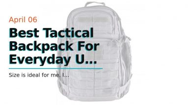 Best Tactical Backpack For Everyday Use - Buy Now - 5.11 Tactical RUSH72 55 Liter Large - Survi...