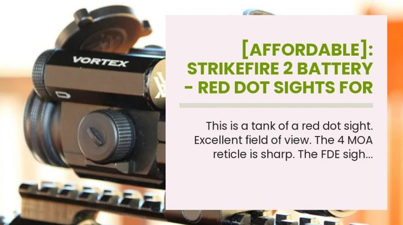 [Affordable]: Strikefire 2 Battery - Red Dot Sights For Ar-15
