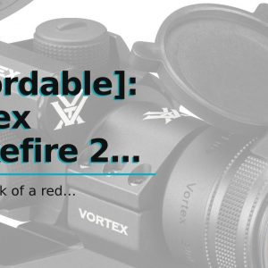 [Affordable]: Vortex Strikefire 2 Review - Red Dot Sights For Shotguns