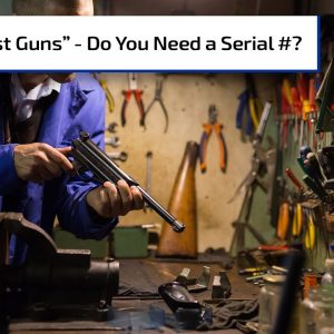 Ghost Guns and Serial Numbers - Know the History | Gun Talk Radio
