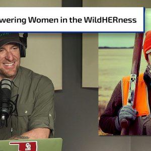 Growing Up WildHERness | Gun Talk Hunt