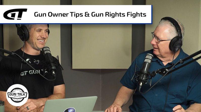 New Gun Owner Tips; Updates on the Gun Rights Fight | Gun Talk Nation