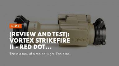 (Review And Test): Vortex Strikefire II - Red Dot Shotgun 2021!