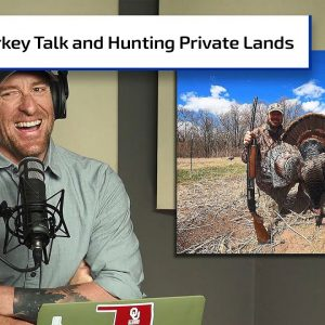 Talking Turkey; Accessing Private Land | Gun Talk Hunt