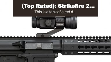(Top Rated): Strikefire 2 Torture Test - Red Dot Sights For Ar-15 2021!