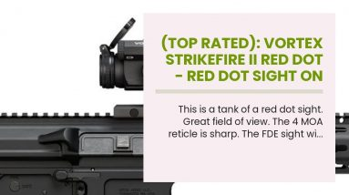 (Top Rated): Vortex Strikefire II Red Dot - Red Dot Sight On Pistol