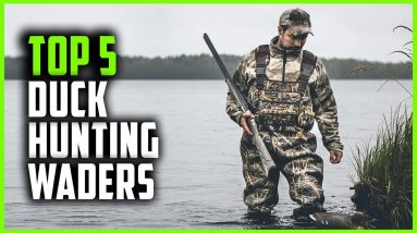 Best Duck Hunting Waders 2021 | Top 5 Waders for Duck Hunting