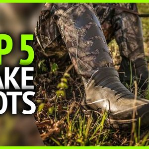 Best Snake Boots 2021 | Top 5 Snake Boots for Hunting