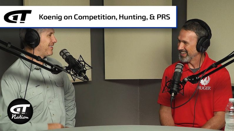 Doug Koenig: Competition, Hunting, and PRS Shooting | Gun Talk Nation