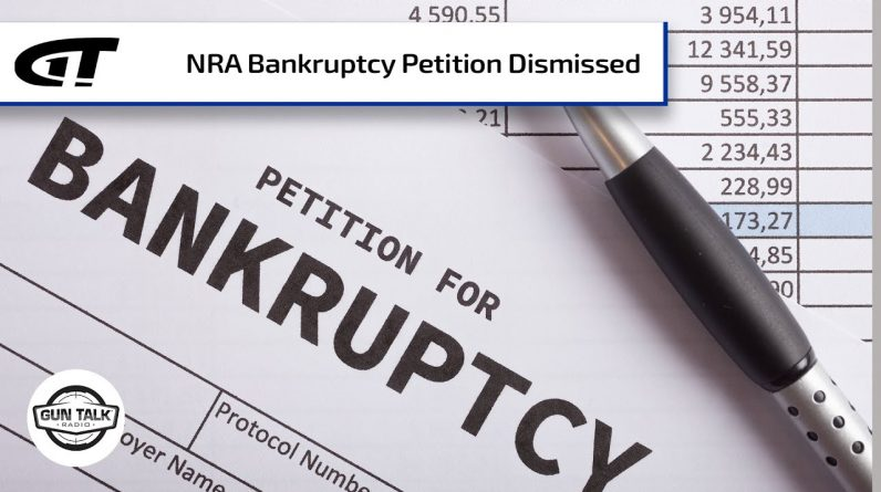 NRA Bankruptcy Petition Dismissed | Gun Talk Radio