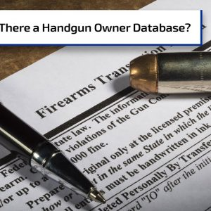 Will Buying a Handgun Put You on a Federal List? | Gun Talk Radio