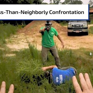 Angry Neighbor Confronts Landowner | First Person Defender
