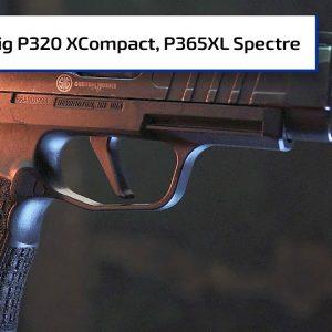 *NEW* SIG Spectre: P320 XCompact & P365XL | Guns & Gear First Look