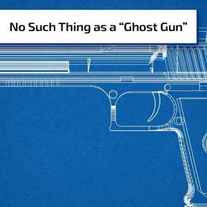 No Such Thing As a Ghost Gun | Gun Talk Radio