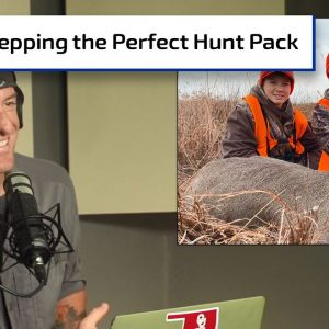 Prepping the Perfect Hunt Pack | Gun Talk Hunt