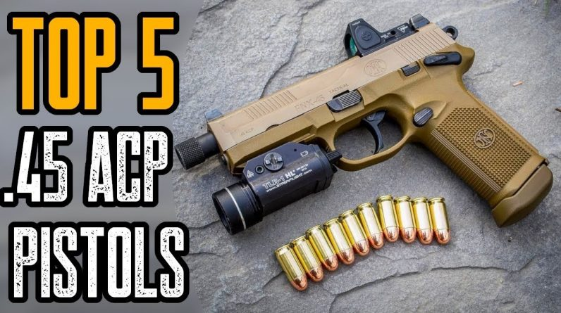 Top 10 Best .45 ACP Pistols In The World 2021