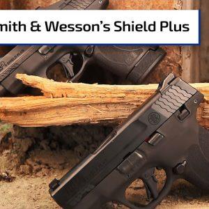 Smith & Wesson's Shield Plus | Guns & Gear