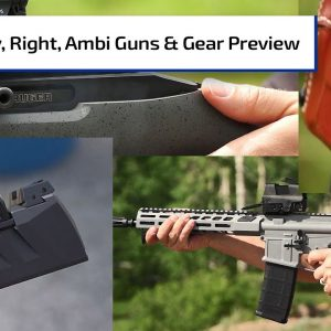 Lefty, Righty, Ambi | Guns & Gear Preview