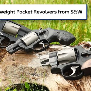 Lightweight Revolvers from Smith & Wesson | Guns & Gear