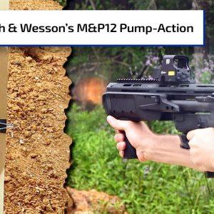 Smith & Wesson's New M&P12 Pump-Action Shotgun | Gun Talk Radio
