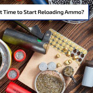 Time to Start Reloading? | Gun Talk Radio