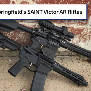 Upgrades with the Springfield Armory SAINT Victor Rifles | Guns & Gear