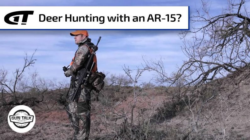 Deer Hunting with an AR-15 | Gun Talk Radio