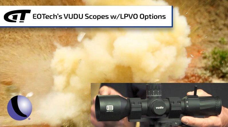 EOTech's VUDU Riflescopes with LPVO Options | Guns & Gear