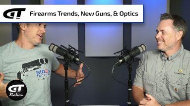 Firearm Trends, New Guns, Optics | Gun Talk Nation