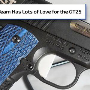 GTR Team Talks About Their GT25 Pistols | Gun Talk Radio