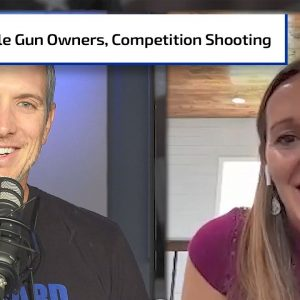More Female Gun Owners & Products; Competition Shooting | Gun Talk Nation
